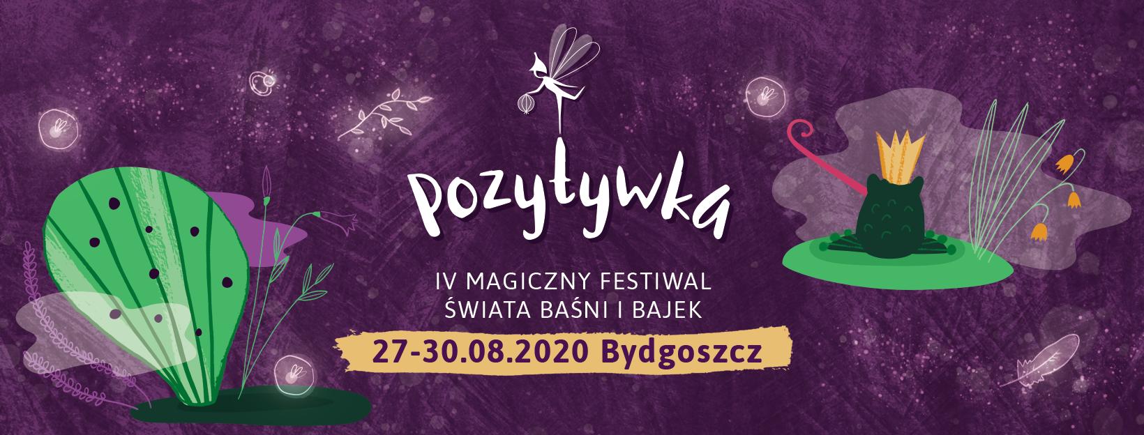 POZYTYWKA - Magiczny Festiwal Świata Baśni i Bajek w Bydgoszczy